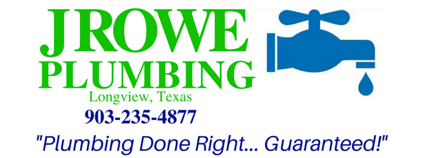 J Rowe Plumbing Company in Longview Texas
